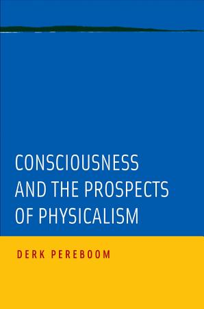 Consciousness and the Prospects of Physicalism PDF