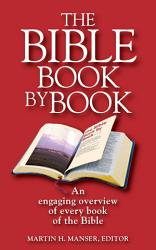 The Bible Book by Book  An Engaging Overview of Every Book     PDF