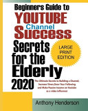 Beginners Guide To YOUTUBE CHANNEL SUCCESS SECRETS 2020 PDF