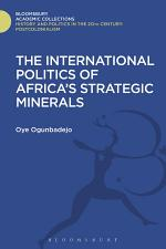 The International Politics of Africa's Strategic Minerals