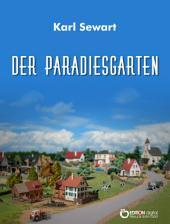 Der Paradiesgarten: Roman