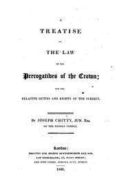 A Treatise on the Law of the Prerogatives of the Crown; and the relative duties and rights of the subject