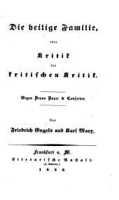 Die heilige Familie, oder Kritik der kritischen Kritik. Gegen Bruno Bauer & Consorten. Von F. Engels und Karl Marx
