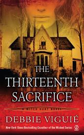 The Thirteenth Sacrifice: A Witch Hunt Novel