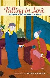 Falling in Love: Stories from Ming China