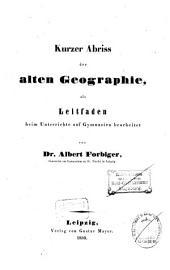 Kurzer abriss der alten geographie: als leitfaden beim unterrichte auf gymnasien