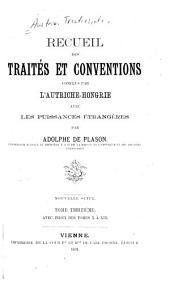 Recueil des traités et conventions conclus par l'Autriche avec les puissances étrangères: depuis 1763 jusqu'à nos jours, Volume19