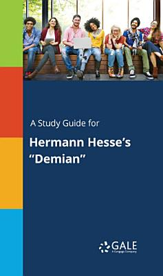 A Study Guide for Hermann Hesse s  Demian  PDF