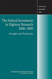 The Federal Investment in Highway Research, 2006-2009: Strengths and Weaknesses - Special Report 295