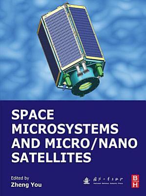 Space Microsystems and Micro/Nano Satellites