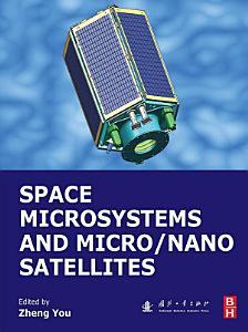 Space Microsystems and Micro Nano Satellites