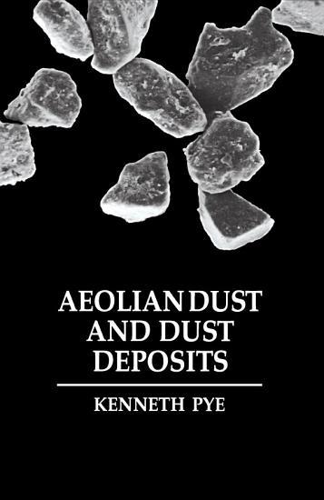 Aeolian Dust and Dust Deposits PDF