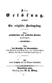 Die Erlösung: Ein religiöser Harfengesang. Allen gemüthreichen und geistvollen Christen gesungen. Von dem Verfasser der Beatushöhle, das Thales v. Almeria, ...