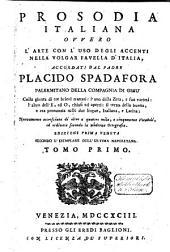 Prosodia Italiana ovvero l'arte con l'uso dogli accenti nella volgar favella d'Italia