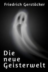 Die neue Geisterwelt: Spukgeschichte