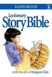 Lectionary Story Bible Year A: Year A