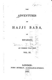 The Adventures of Hajji Baba, of Ispahan: Volume 3