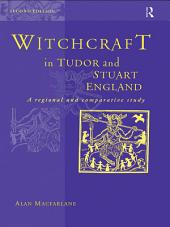 Witchcraft in Tudor and Stuart England: Edition 2