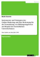 Instrumente und Strategien des Online-Marketing und ihre Bedeutung für die Vermarktung von Bildungsangeboten am Beispiel des betrieblichen Umweltschutzes: Eine Studie aus dem Jahr 2001