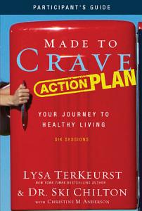 Made to Crave Action Plan Participant s Guide Book