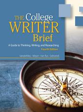 The College Writer: A Guide to Thinking, Writing, and Researching: Edition 4