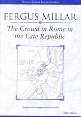 The Crowd in Rome in the Late Republic