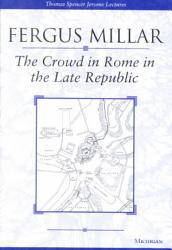 The Crowd In Rome In The Late Republic Book PDF