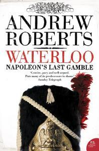 Waterloo  Napoleon s Last Gamble Book