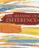 The Meaning of Difference  American Constructions of Race  Sex and Gender  Social Class  Sexual Orientation  and Disability