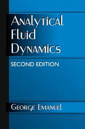 Analytical Fluid Dynamics, Second Edition: Edition 2