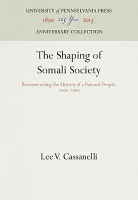 The Shaping of Somali Society