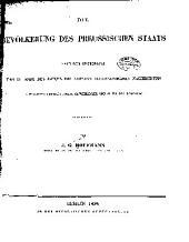 Die bevölkerung des preussischen staats naoh dem ergebnisse der zu ende des jahre 1837 amtlich aufgenommenen nachrichten iz staatswirthschaftlicher, gewerblicher und sittlicher beziehung dargestellt...