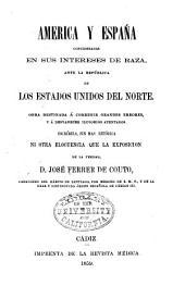 América y España consideradas en sus intereses de raza, ante la república de los Estados Unidos del Norte: Obra destinada á corregir grandes errores, y á desvanecer ilusorios atentados
