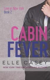 Love in New York: Book 2 (Cabin Fever)