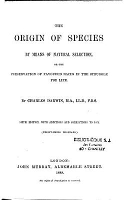The Origins of Species by Means of Natural Selection  Or the Preservation of Favoured Races in the Struggle for Life PDF