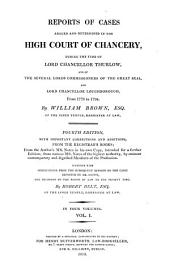 Reports of Cases Argued and Determined in the High Court of Chancery, During the Time of Lord Chancellor Thurlow, of the Several Lords Commissioners of the Great Seal, and of Lord Chancellor Loughborough, from 1778 to 1794: With an Appendix of Contemporary Cases, Volume 1