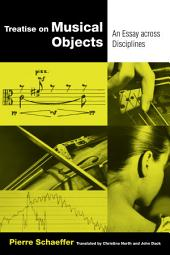 Treatise on Musical Objects: An Essay across Disciplines