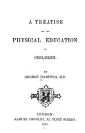 A Treatise on the physical education of children