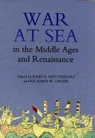 War at Sea in the Middle Ages and the Renaissance PDF