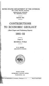 Contributions to Economic Geology (short Papers and Preliminary Reports), 1931-32: Part II. - Mineral Fuels, Issues 831-835
