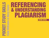 Referencing and Understanding Plagiarism: Edition 2