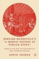 Bernard Mandeville s  A Modest Defence of Publick Stews  PDF