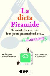 La dieta piramide: Una dieta basata su cicli di tre giorni... più facile di così!
