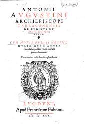 Antonii Avgvstini archiepiscopi Tarraconensis De legibvs et senatvsconsvltis liber