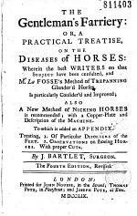 The Gentleman's Farriery Or a Practical Treatise on the Diseases of Horses..., by J. Bartlet, Surgeon
