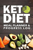Keto Diet Meal Planner & Progress Log: One Year Meal Plan and Keto Weight Loss Journal for Ketogenic Healthy Lifestyle