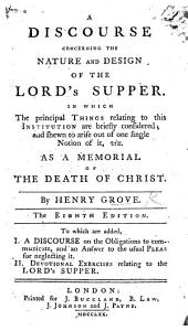 A discourse concerning the nature and design of the Lord's Supper ... Third Edition ... To which are added I. a Discourse on the obligations to communicate ... II. Devotional Exercises, etc