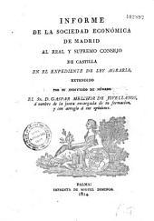 Informe de la Sociedad Económica de Madrid... por su individuo de numero el Sr. D. Gaspar Melchor de Jovellanos