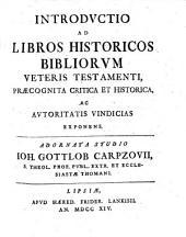 Introdvctio ad libros historicos bibliorvm veteris testamenti0: praecognita critica et historica, ac avtoritatis vinicias exponens