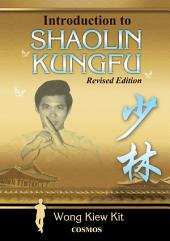 Introduction to Shaolin Kungfu: Revised Edition